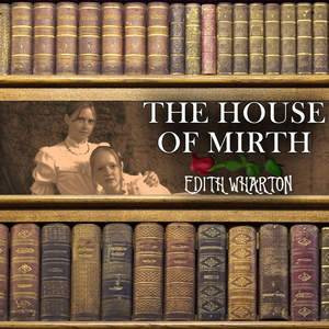 The-house-of-mirth-unabridged-audiobook