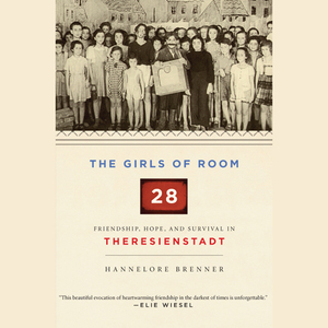 The-girls-of-room-28-friendship-hope-and-survival-in-theresienstadt-unabridged-audiobook