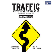 Traffic: Why We Drive the Way We Do (and What It Says About Us) (Unabridged) audiobook download