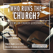 Who Runs the Church?: 4 Views on Church Government (Unabridged) audiobook download