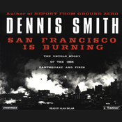 San Francisco Is Burning: The Untold Story of the 1906 Earthquake and Fires (Unabridged) audiobook download