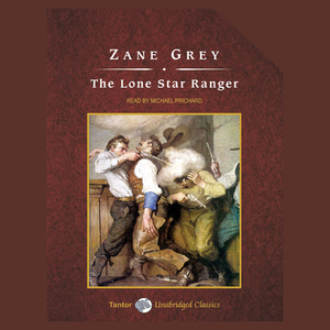 The-lone-star-ranger-unabridged-audiobook