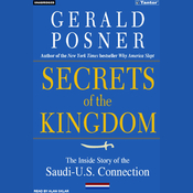 Secrets of the Kingdom: The Inside Story of the Saudi-U.S. Connection (Unabridged) audiobook download