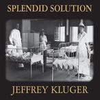 Splendid-solution-jonas-salk-and-the-conquest-of-polio-unabridged-audiobook
