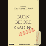 Burn Before Reading: Presidents, CIA Directors, and Secret Intelligence (Unabridged) audiobook download