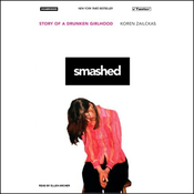 Smashed: Story of a Drunken Girlhood (Unabridged) audiobook download