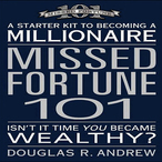 Missed-fortune-101-a-starter-kit-to-becoming-a-millionaire-unabridged-audiobook