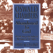 "Oswald Chambers: Abandoned to God: The Life Story of the Author of ""My Utmost for His Highest"" (Unabridged) audiobook download"