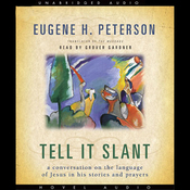 Tell it Slant: A Conversation on the Language of Jesus in His Stories and Prayers (Unabridged) audiobook download