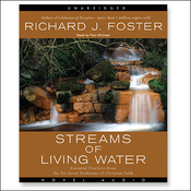 The Streams of Living Water: Celebrating the Great Traditions of Christian Faith (Unabridged) audiobook download