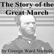 The Story of the Great March (Unabridged) audiobook download