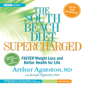 The South Beach Diet Supercharged: Faster Weight Loss and Better Health for Life (Unabridged) audiobook download