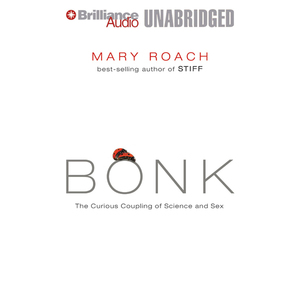 Bonk-the-curious-coupling-of-science-and-sex-unabridged-audiobook