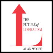 The Future of Liberalism (Unabridged) audiobook download