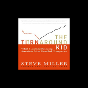 The-turnaround-kid-what-i-learned-rescuing-americas-most-troubled-companies-unabridged-audiobook