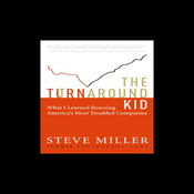 The Turnaround Kid: What I Learned Rescuing America's Most Troubled Companies (Unabridged) audiobook download