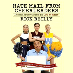 Hate-mail-from-cheerleaders-and-other-adventures-from-the-life-of-reilly-unabridged-audiobook