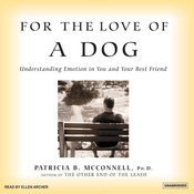 For the Love of a Dog: Understanding Emotion in You and Your Best Friend (Unabridged) audiobook download