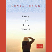 Long for This World: A Novel (Unabridged) audiobook download