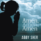 Amen, Amen, Amen: Memoir of a Girl Who Couldn't Stop Praying (Among Other Things) (Unabridged) audiobook download
