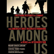 Heroes Among Us: Firsthand Accounts of Combat from America's Most Decorated Warriors in Iraq and Afghanistan (Unabridged) audiobook download