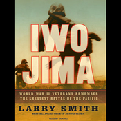 Iwo Jima: World War II Veterans Remember the Greatest Battle of the Pacific (Unabridged) audiobook download