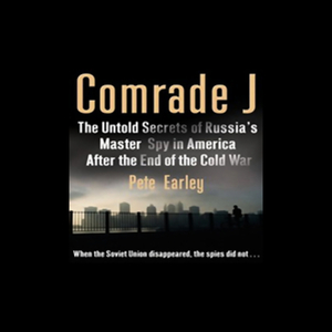 Comrade-j-secrets-of-russias-master-spy-in-america-after-the-end-of-the-cold-war-unabridged-audiobook