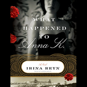 What Happened to Anna K.: A Novel (Unabridged) audiobook download