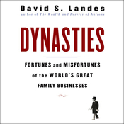 Dynasties: Fortunes and Misfortunes of the World's Great Family Businesses (Unabridged) audiobook download
