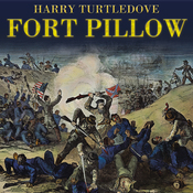 Fort Pillow: A Novel of the Civil War (Unabridged) audiobook download