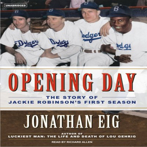 Opening-day-the-story-of-jackie-robinsons-first-season-unabridged-audiobook