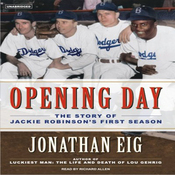 Opening Day: The Story of Jackie Robinson's First Season (Unabridged) audiobook download
