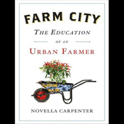 Farm City: The Education of an Urban Farmer (Unabridged) audiobook download