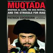 Muqtada: Muqtada al-Sadr, the Shia Revival, and the Struggle for Iraq (Unabridged) audiobook download