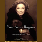 Mrs. Astor Regrets: The Hidden Betrayals of a Family Beyond Reproach (Unabridged) audiobook download
