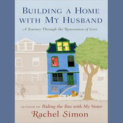 Building a Home with My Husband: A Journey Through the Renovation of Love (Unabridged) audiobook download