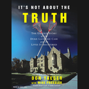 It's Not About the Truth: The Duke Lacrosse Case and the Lives It Shattered (Unabridged) audiobook download