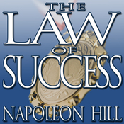 The Law of Success: From the Master Mind to the Golden Rule (in Sixteen Lessons) (Unabridged) audiobook download