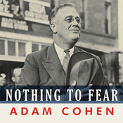 Nothing to Fear: FDR's Inner Circle and the Hundred Days That Created Modern America (Unabridged) audiobook download