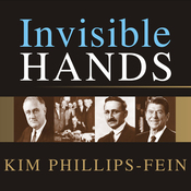 Invisible Hands: The Making of the Conservative Movement from the New Deal to Reagan (Unabridged) audiobook download