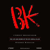 Unholy Messenger: The Life and Crimes of the BTK Serial Killer (Unabridged) audiobook download