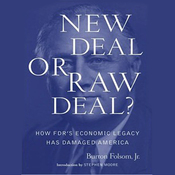 New Deal or Raw Deal?: How FDR's Economic Legacy Has Damaged America (Unabridged) audiobook download