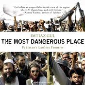 The Most Dangerous Place: Pakistan's Lawless Frontier (Unabridged) audiobook download