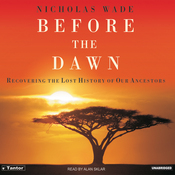 Before the Dawn: Recovering the Lost History of Our Ancestors (Unabridged) audiobook download