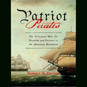 Patriot Pirates: The Privateer War for Freedom and Fortune in the American Revolution (Unabridged) audiobook download