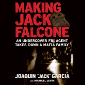Making Jack Falcone: An Undercover FBI Agent Takes Down a Mafia Family (Unabridged) audiobook download