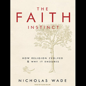The Faith Instinct: How Religion Evolved and Why It Endures (Unabridged) audiobook download