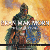 Bran Mak Morn: The Last King (Unabridged) audiobook download