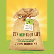 The New Good Life: Living Better Than Ever in an Age of Less (Unabridged) audiobook download