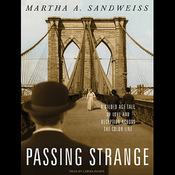 Passing Strange: A Gilded Age Tale of Love and Deception Across the Color Line (Unabridged) audiobook download